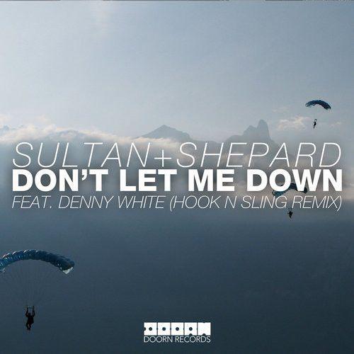 Don't Let Me Down (Hook N Sling Remix)